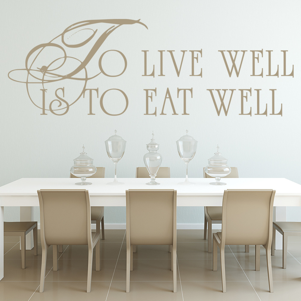 To Live Well Is To Eat Well Food Quotes U0026 Slogans Wall Sticker Kitchen Art  Decal Part 70