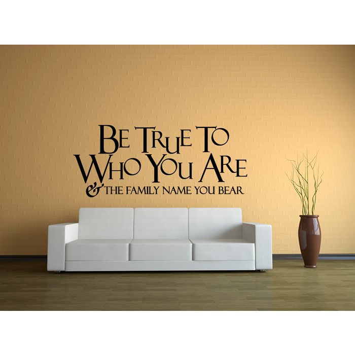 Be True To Who You Are… Family & Friends Quotes Wall Stickers Home ...
