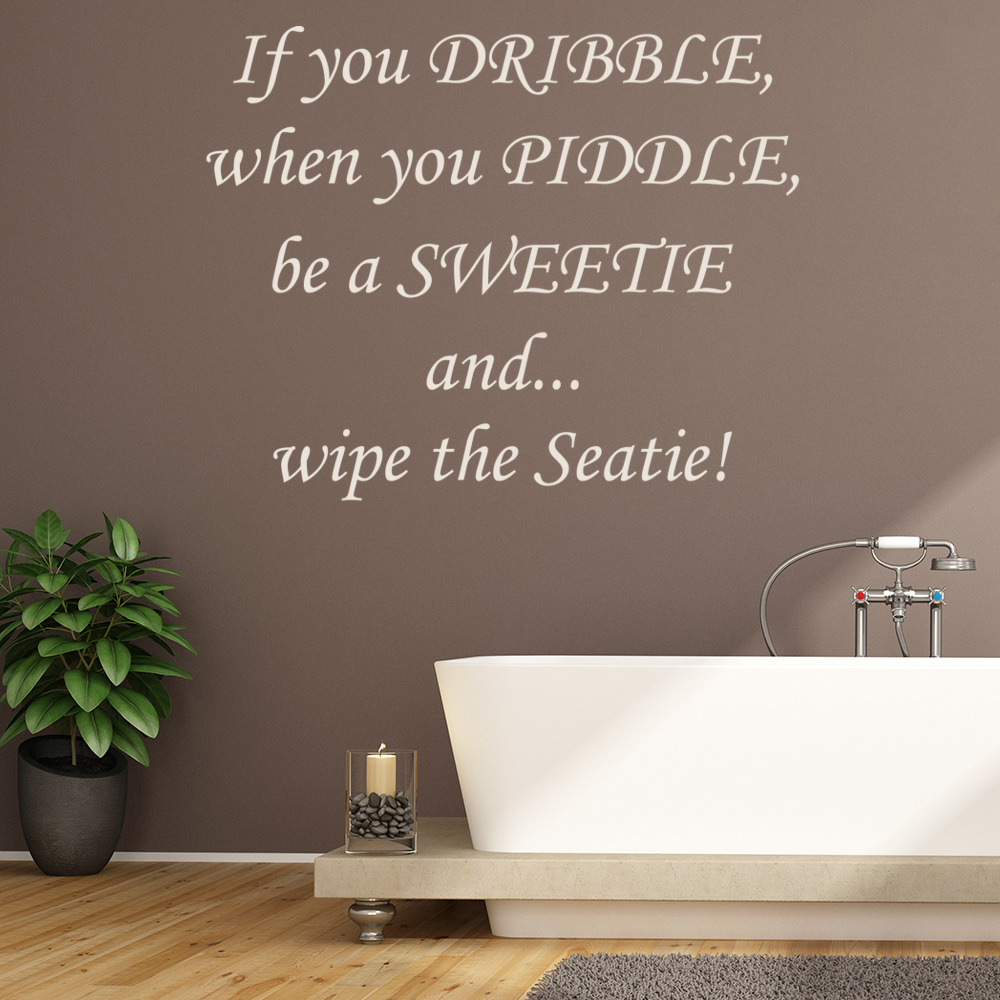 If You Dribble When You Piddle Wall Sticker Toilet Quote Wall