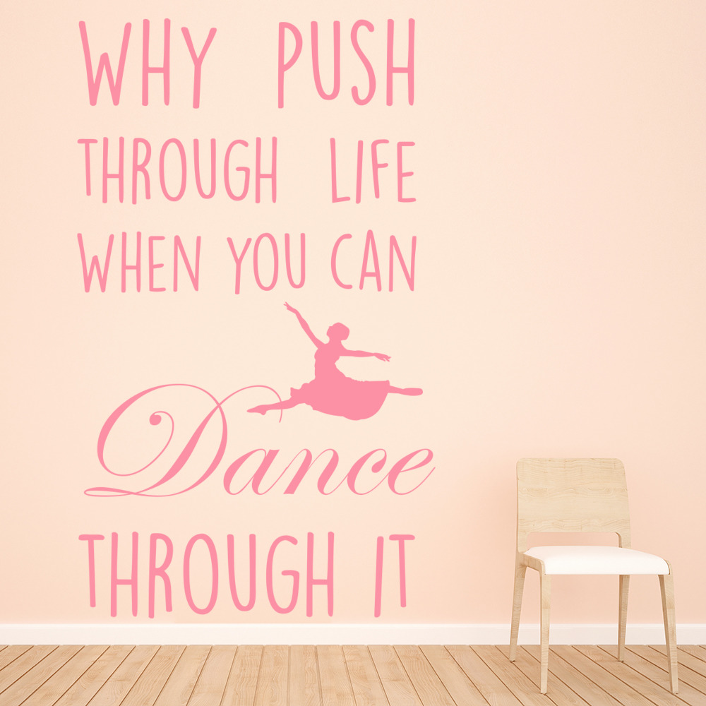 Life Wall Quotes Why Push Through Life Wall Sticker Dance Quote Wall Decal