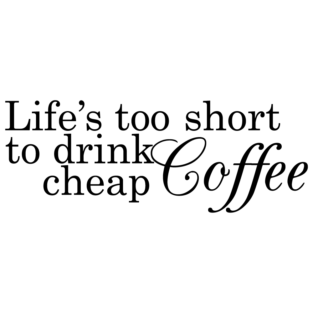 Lifes Too Short Quotes Life's Too Short Wall Sticker Coffee Quotes Wall Decal Kitchen